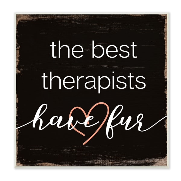 Best Therapists Have Fur Phrase Rustic Home Pet Wood Wall Art