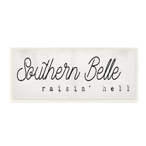 Charming Southern Belle Raisin' Hell Country Phrase Wood Wall Art, 7 x 17