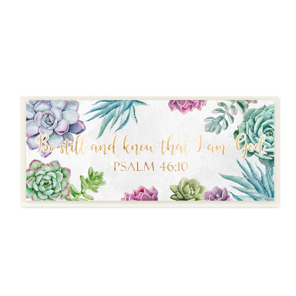 Be Still Psalm 46:10 Blooming Succulent Plants Wood Wall Art, 7 x 17