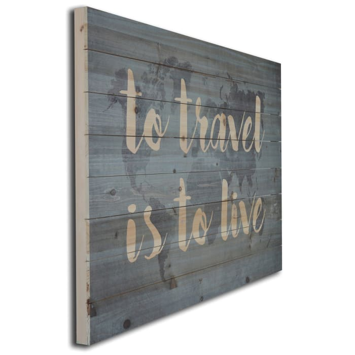 To Travel Is To Live Map Wooden Planked Wall Art