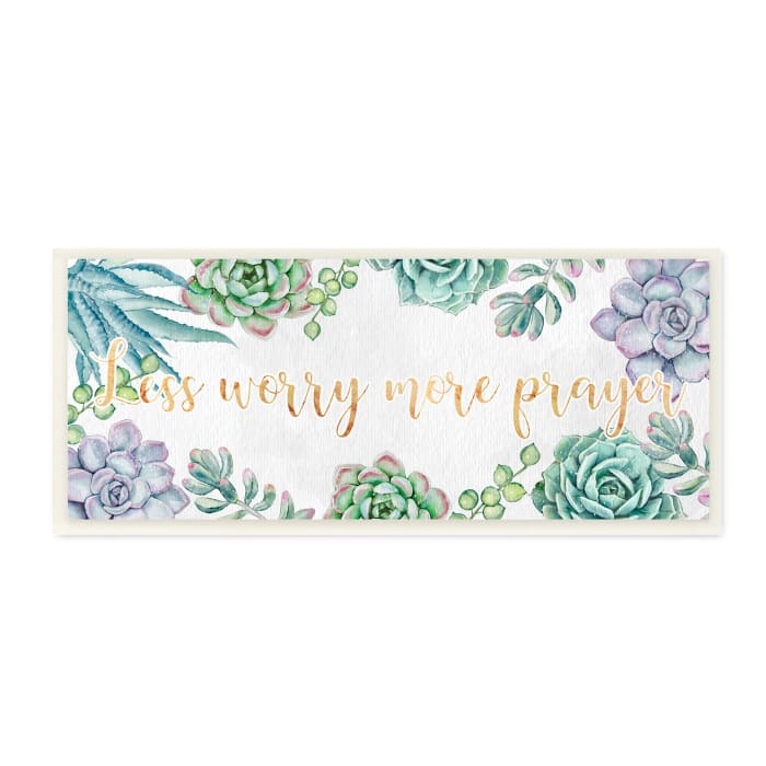 Less Worry More Prayer Blooming Succulent Plants Wood Wall Art, 7 x 17