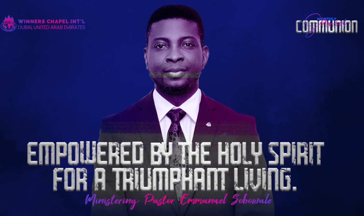 Empowered by the Holy Spirit for a Triumphant Living (Part 1)