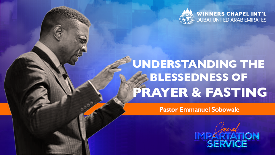 Understanding the Blessedness of Prayer and Fasting – [Pt. 2]