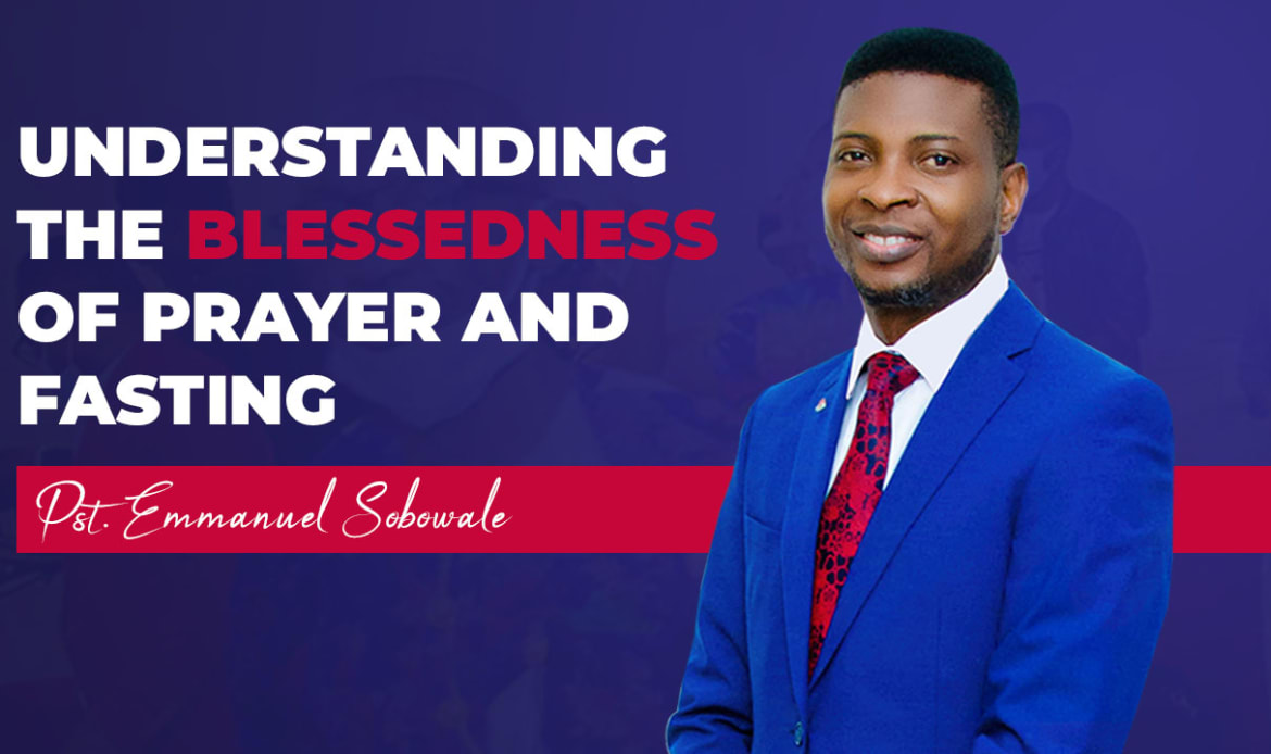 Understanding the Blessedness of Prayer and Fasting