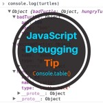Javascript Debugging Tips – console.log()