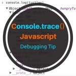 Console.trace() – Javascript Debugging Tips