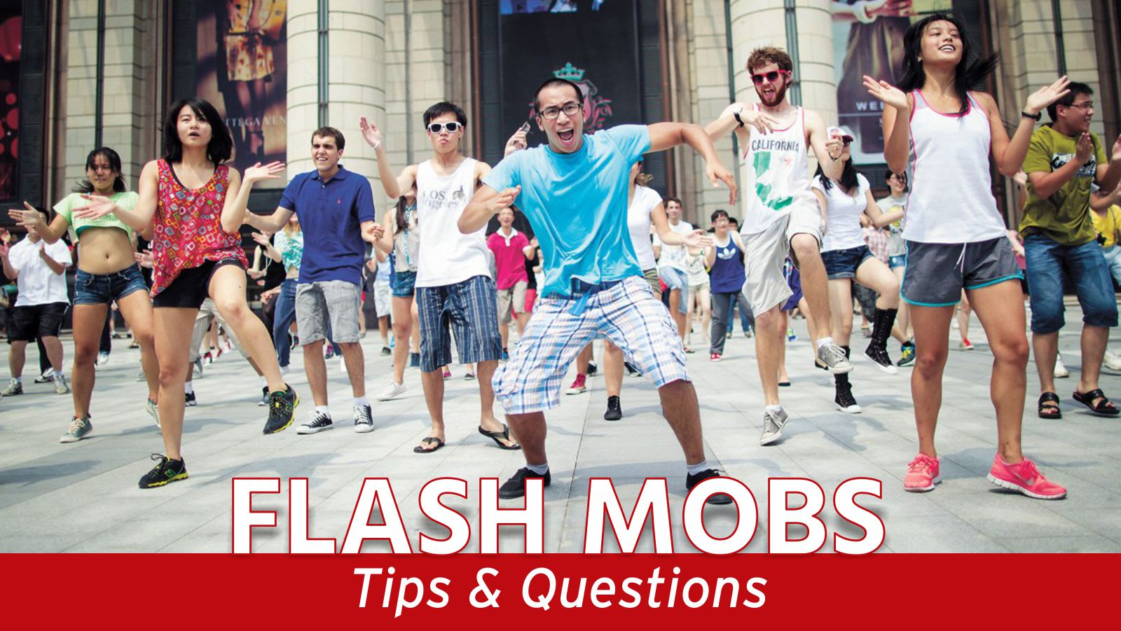 flash mobs, tips and questions about flash mobs, questions about flash mobs, flash mobs, dance, organize a flash mob, choreo n concept