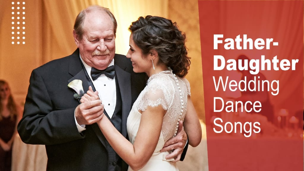 Father-Daughter wedding dance song playlist, Father-Daughter wedding dance songs, Father-Daughter wedding dance, wedding dance songs, wedding songs playlist, father daughter playlist, ultimate father-daughter wedding dance song playlist