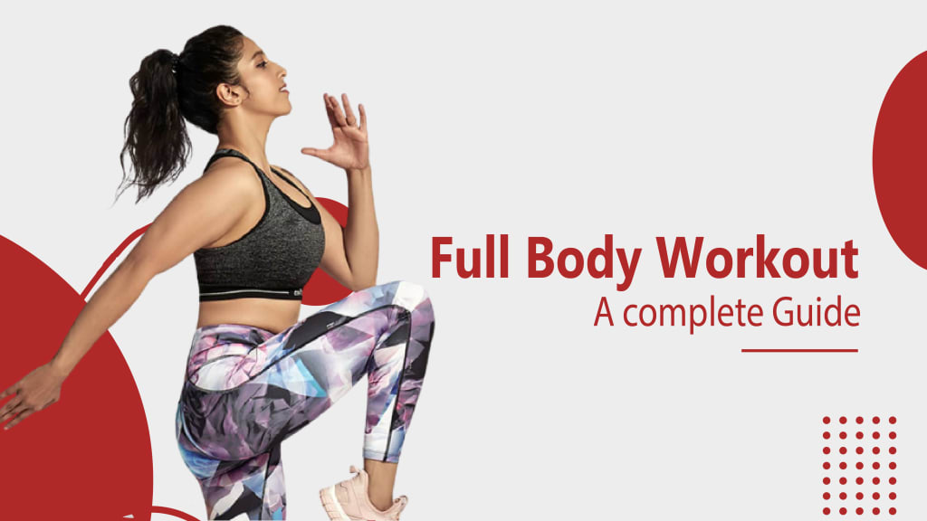 full body workout, full body workout exercises, full body workout at home, full body workout a complete guide, a complete guide to full body workout, full body workout at home, benefits of a full body workout