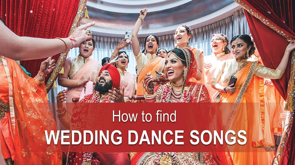 how to find wedding dance songs, wedding dance songs, perfect wedding dance songs, best wedding dance songs