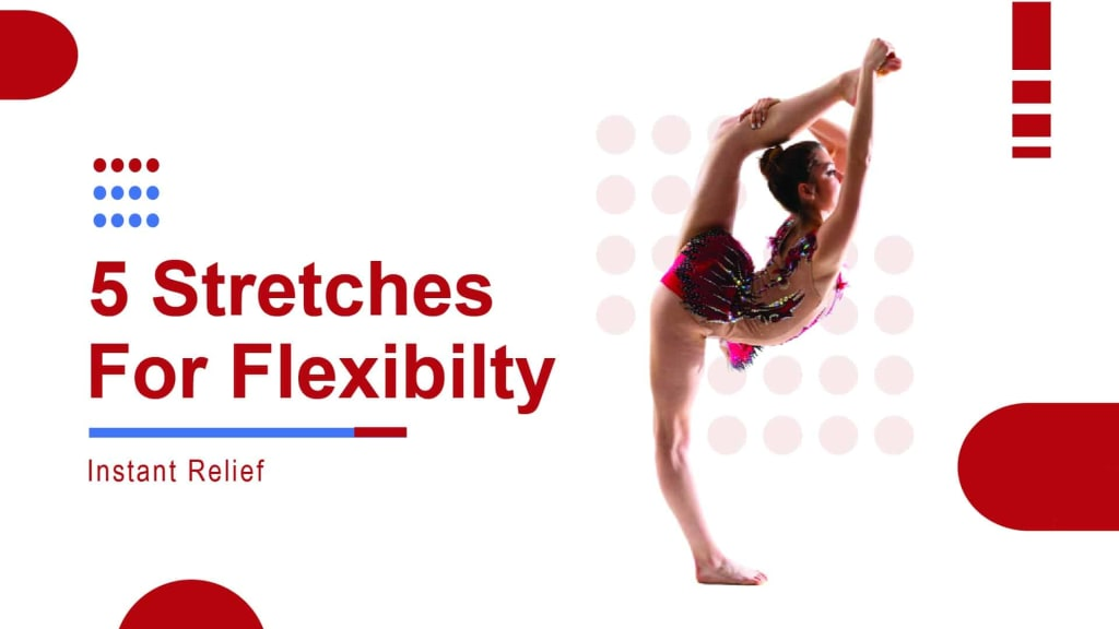 stretches for flexibility, instant relief, flexibility, dancer, dancers body, yoga, stretching, muscle flexibility, stretches for pain relief, stretches for instant relief
