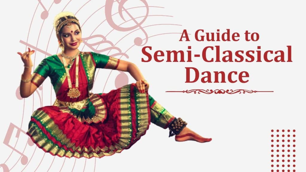 semi classical dance, semi classical dance guide, guide to semi classical dance, guide to semi classical dancing, dance classes, indian dance, indian dance class, indian dance classes