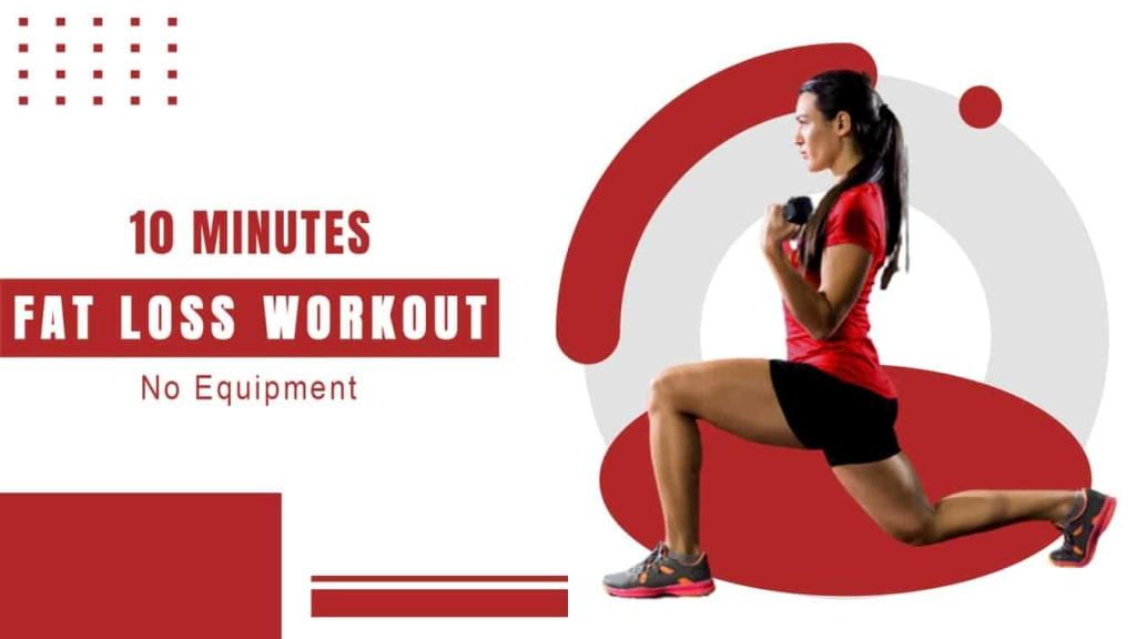 fat loss workout, 10 minutes full body fat loss workout, full body fat loss workout, fitness, full body workout, fat loss workout without equipment, home workout, online fitness classes, fitness workout without equipment, fat loss, weight loss