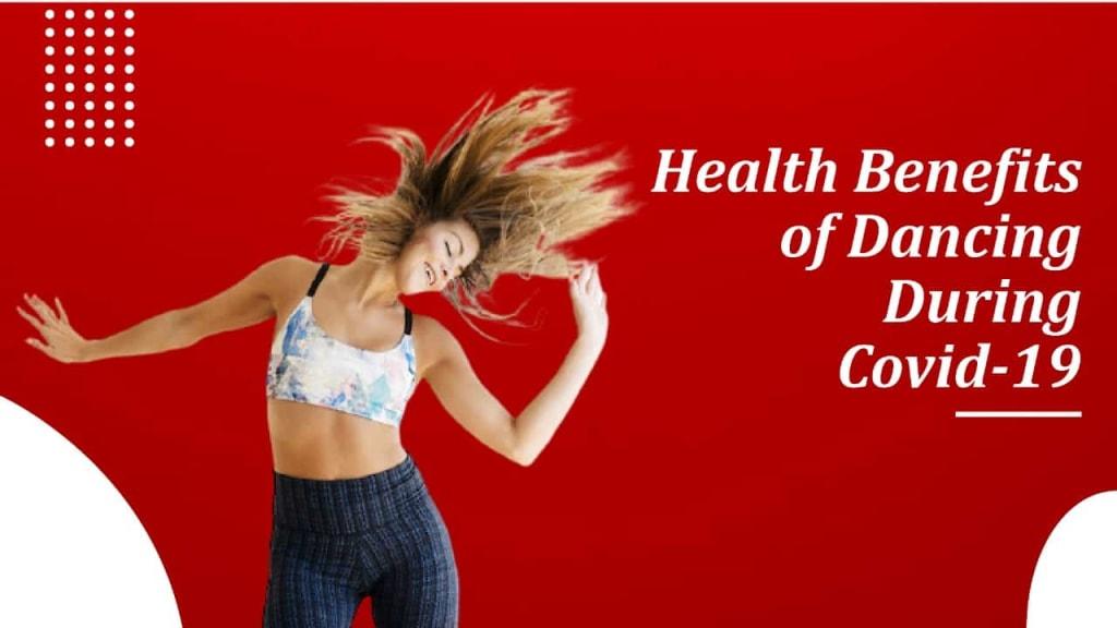 health benefits of dance, benefits of dance, benefits of dancing, health benefits of dancing, health benefits of dance during covid-19, covid-19 health, dance for immunity, dance fitness, dance for health, healthy life, dance, dancing, online dance