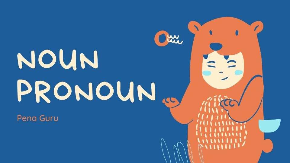 materi noun dan pronouns