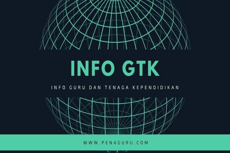 cara membuka info gtk terbaru
