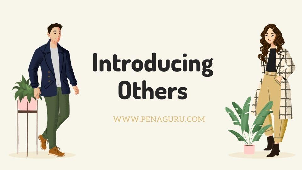 memperkenalkan diri dan orang lain