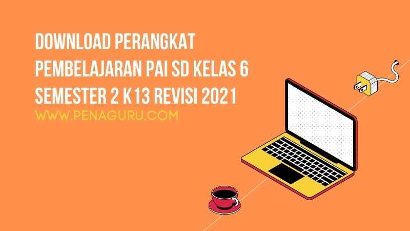 Perangkat PAI kelas 6 SD/MI K13 2020-2021