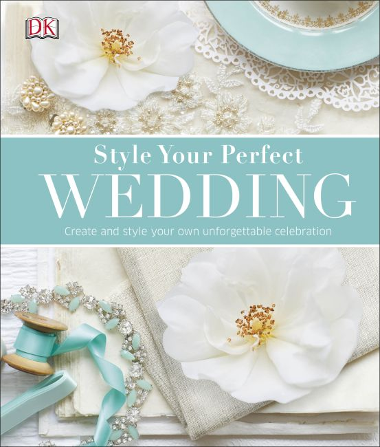 Hardback cover of Style Your Perfect Wedding