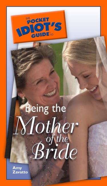 eBook cover of The Pocket Idiot's Guide to Being The Mother Of The Bride