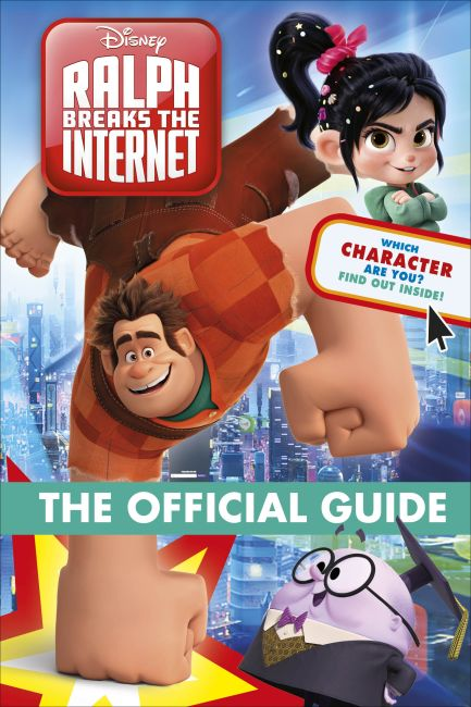 Hardback cover of Ralph Breaks the Internet The Official Guide