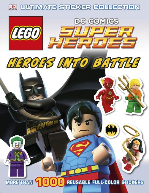 Paperback cover of Ultimate Sticker Collection: LEGO® DC Comics Super Heroes: Heroes into Battle
