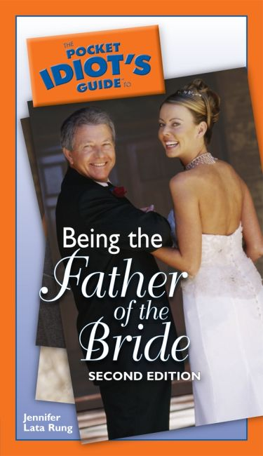 eBook cover of The Pocket Idiot's Guide to Being the Father of the Bride, 2nd Edition