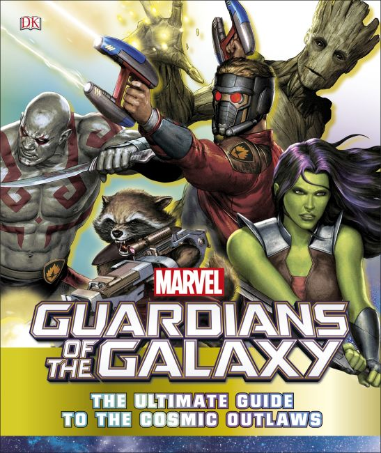 Hardback cover of Marvel Guardians of the Galaxy: The Ultimate Guide to the Cosmic Outlaws