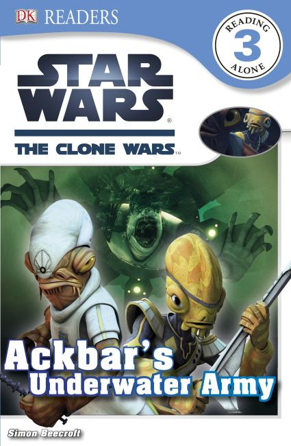 Paperback cover of DK Readers L3: Star Wars: The Clone Wars: Ackbar's Underwater Army