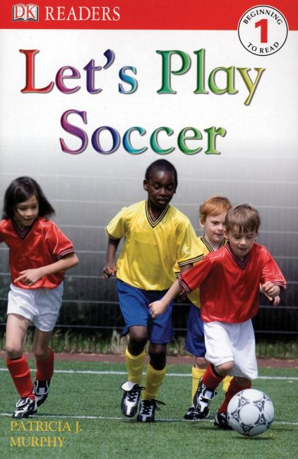 Paperback cover of DK Readers L1: Let's Play Soccer