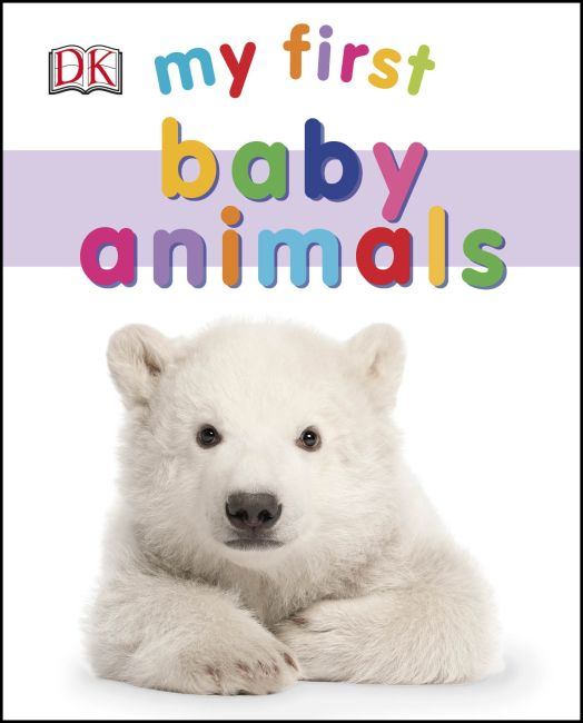 Board book cover of My First Baby Animals