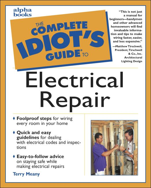 Excellent The Complete Idiots Guide To Electrical Repair Dk Us Wiring 101 Akebretraxxcnl