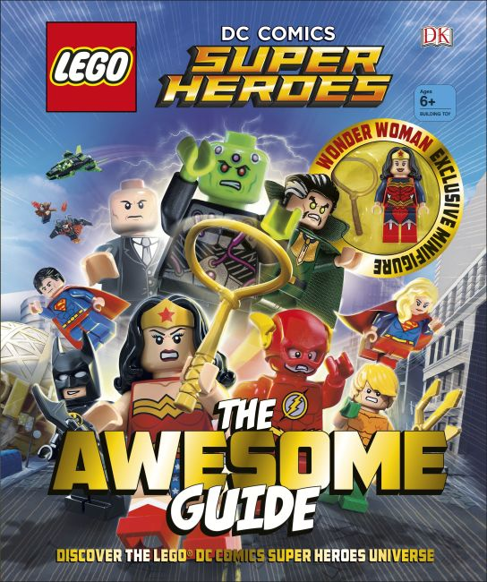 Hardback cover of LEGO® DC Comics Super Heroes The Awesome Guide