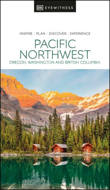Paperback cover of DK Eyewitness Pacific Northwest: Oregon, Washington and British Columbia