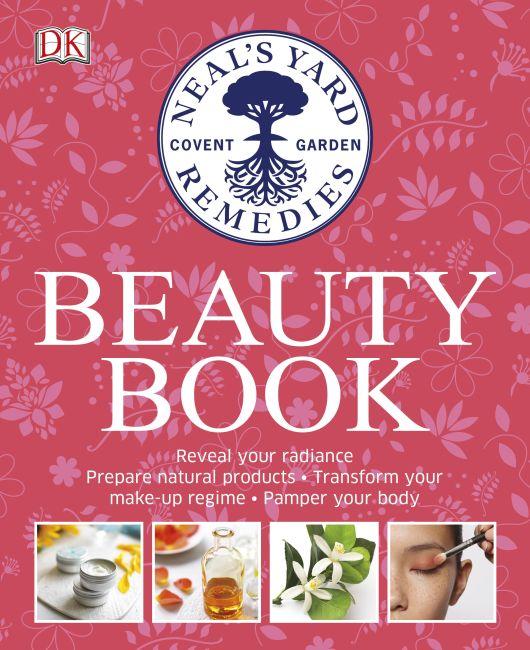Hardback cover of Neal's Yard Remedies Beauty Book