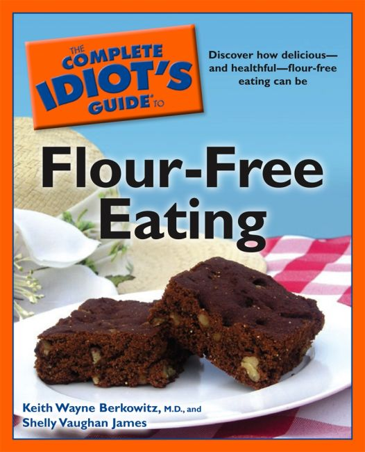 eBook cover of The Complete Idiot's Guide to Flour-Free Eating
