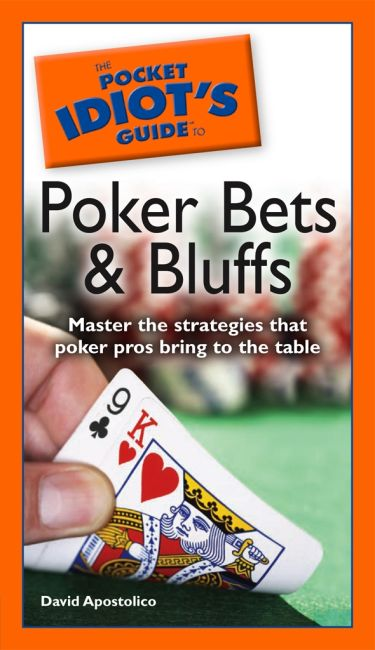 eBook cover of The Pocket Idiot's Guide to Poker Bets & Bluffs