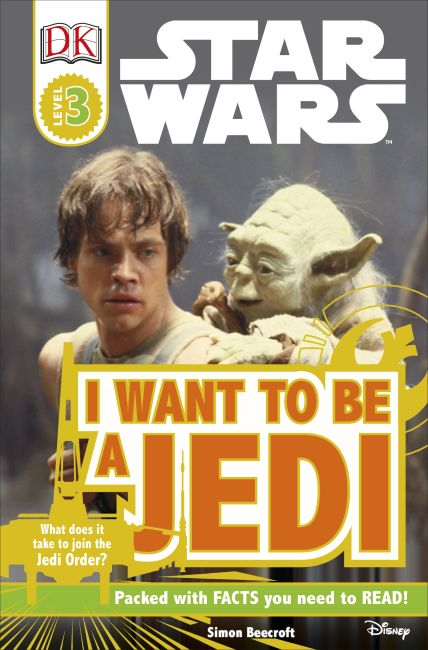 Paperback cover of DK Readers L3: Star Wars: I Want To Be A Jedi