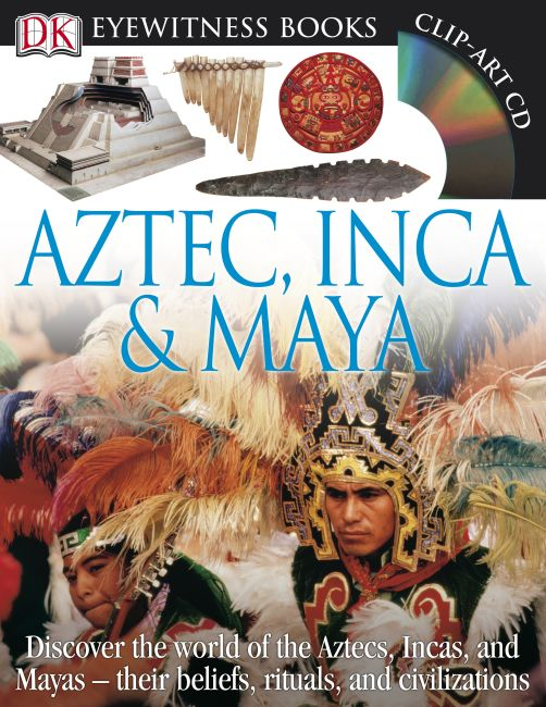 Hardback cover of DK Eyewitness Books: Aztec, Inca & Maya
