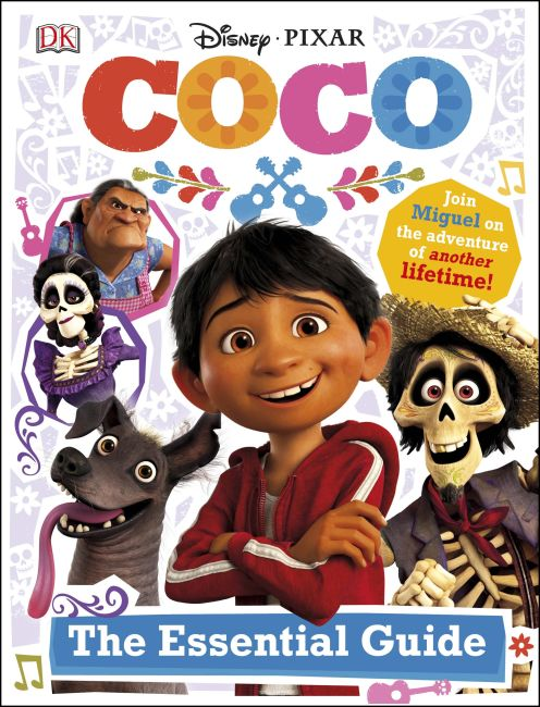 Hardback cover of Disney Pixar: Coco: The Essential Guide