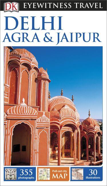 Flexibound cover of DK Eyewitness Travel Guide Delhi, Agra and Jaipur