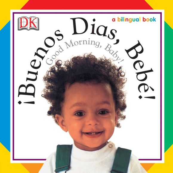 Board book cover of Soft-to-Touch Books: Buenos Dias, Bebe! / Good Morning, Baby!