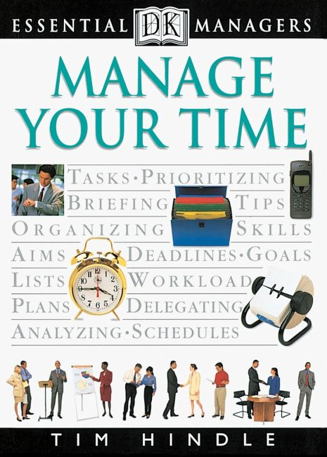 Paperback cover of DK Essential Managers: Manage Your Time