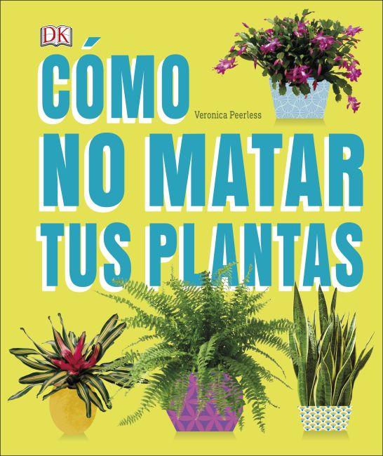 Hardback cover of Cómo No Matar tus Plantas