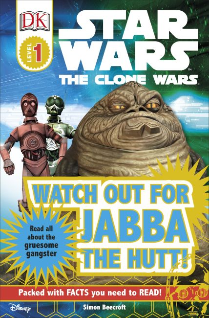 Paperback cover of DK Readers L1: Star Wars: The Clone Wars: Watch out for Jabba the Hutt!
