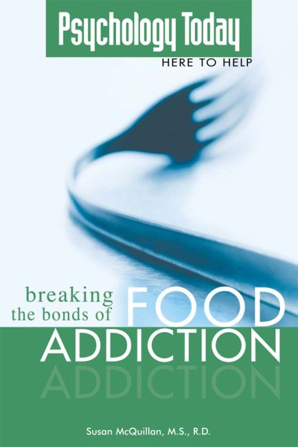 eBook cover of Psychology Today: Breaking the Bonds of Food Addiction