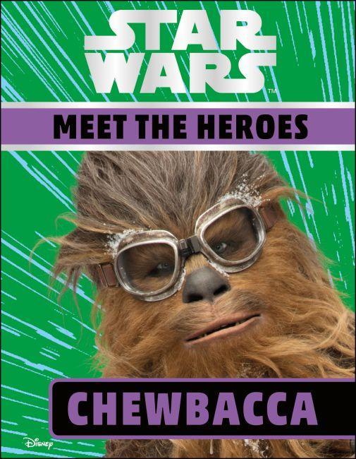 Hardback cover of Star Wars Meet the Heroes Chewbacca