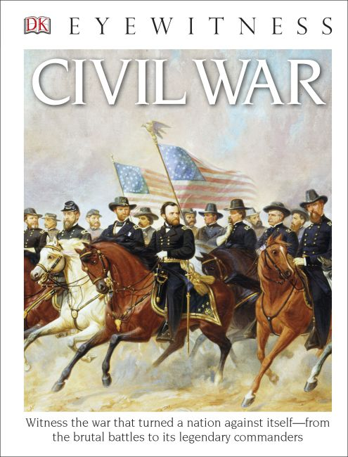 Hardback cover of DK Eyewitness Books: Civil War