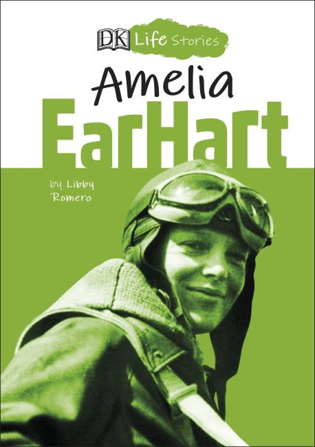 Hardback cover of DK Life Stories Amelia Earhart