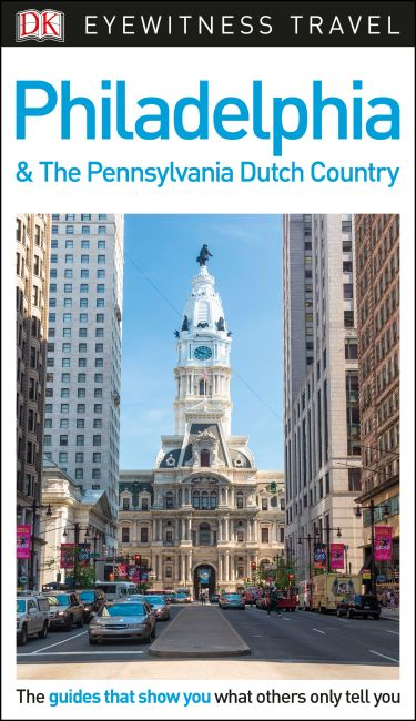 Flexibound cover of DK Eyewitness Travel Guide Philadelphia and the Pennsylvania Dutch Country